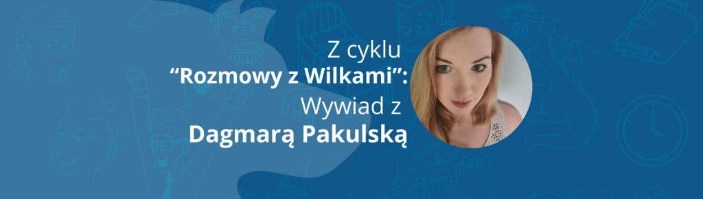 """""""Twitter pozwolił mi zaistnieć w świecie marketingu"""" – Wywiad z Dagmarą Pakulską"""