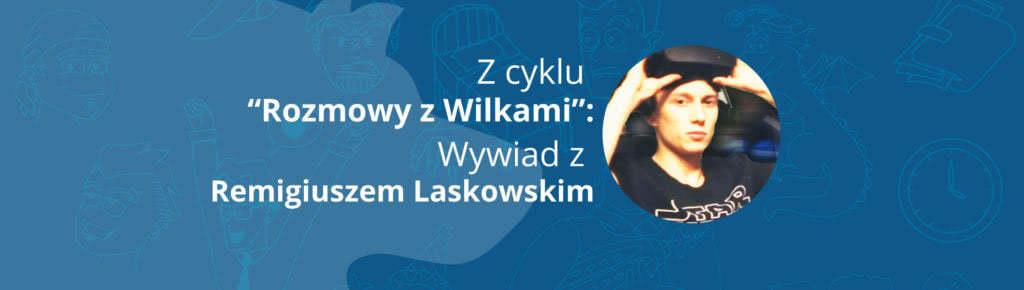 """""""VR na codzień"""" – Wywiad z Remigiuszem Laskowskim"""